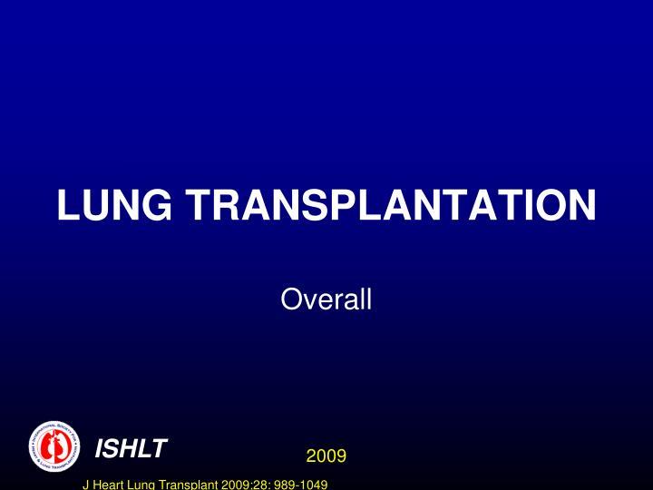 lung transplantation n.