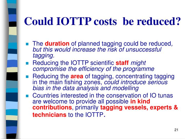 Could IOTTP costs  be reduced?
