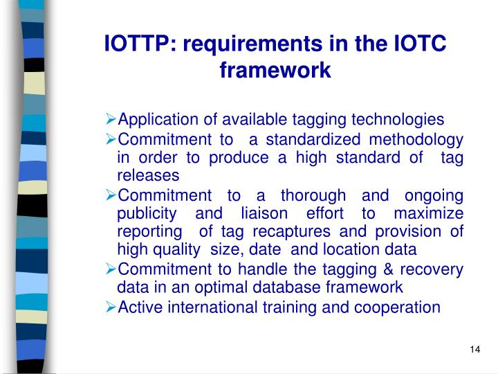 IOTTP: requirements in the IOTC framework