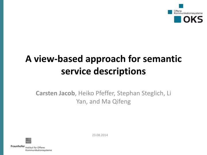 a view based approach for semantic service descriptions n.