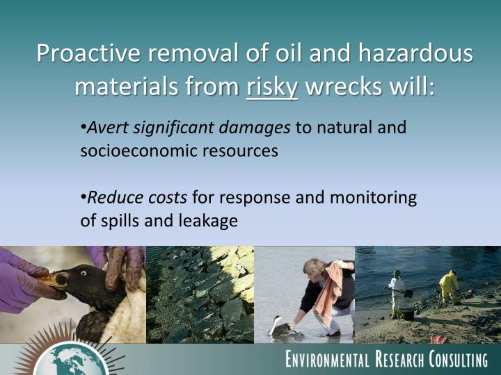 Proactive removal of oil and hazardous materials from
