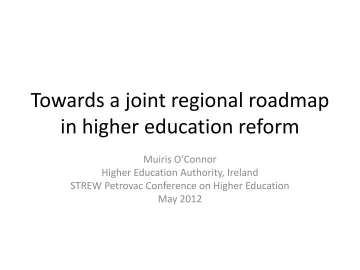 towards a joint regional roadmap in higher education reform n.