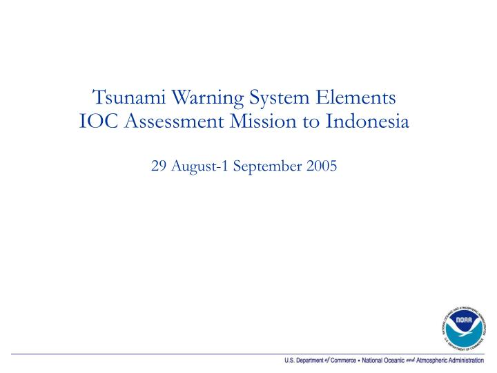 tsunami warning system elements ioc assessment mission to indonesia 29 august 1 september 2005 n.