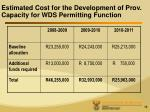 estimated cost for the development of prov capacity for wds permitting function
