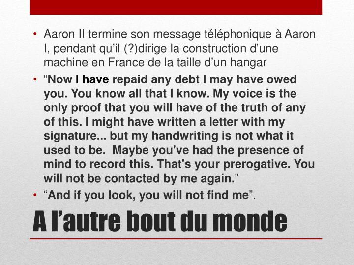 Aaron II termine son message téléphonique à Aaron I, pendant qu