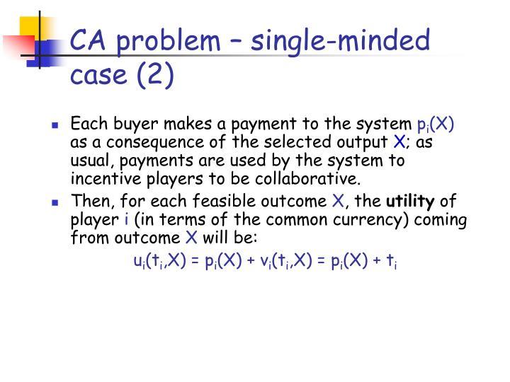 CA problem – single-minded case (2)