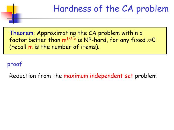 Hardness of the CA problem