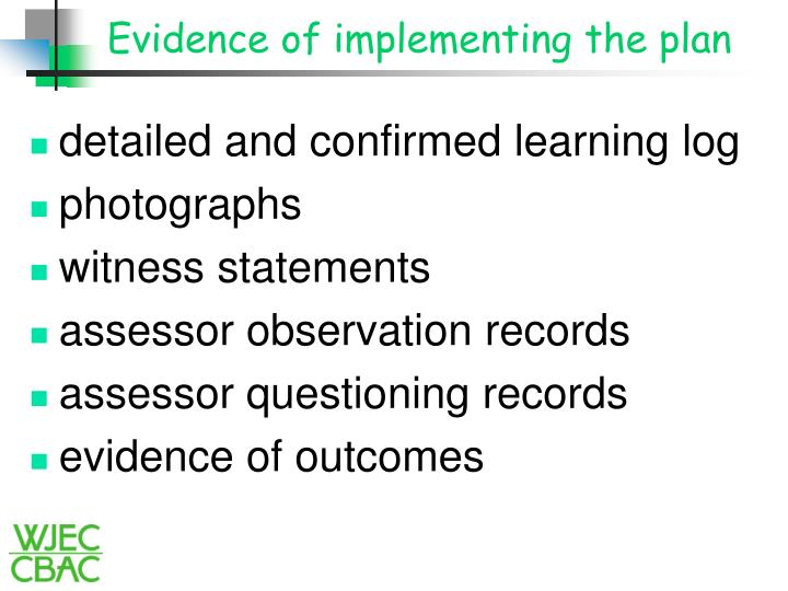 Evidence of implementing the plan