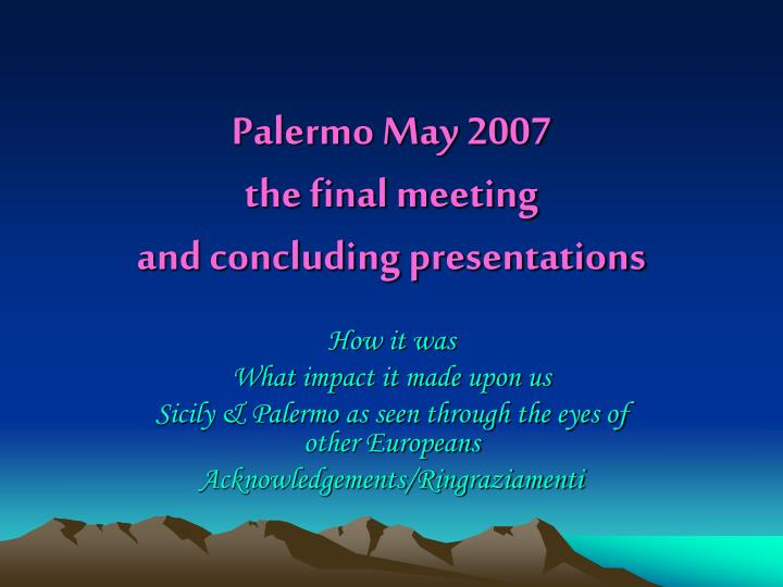 palermo may 2007 the final meeting and concluding presentations n.