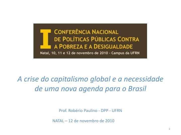 a crise do capitalismo global e a necessidade de uma nova agenda para o brasil n.