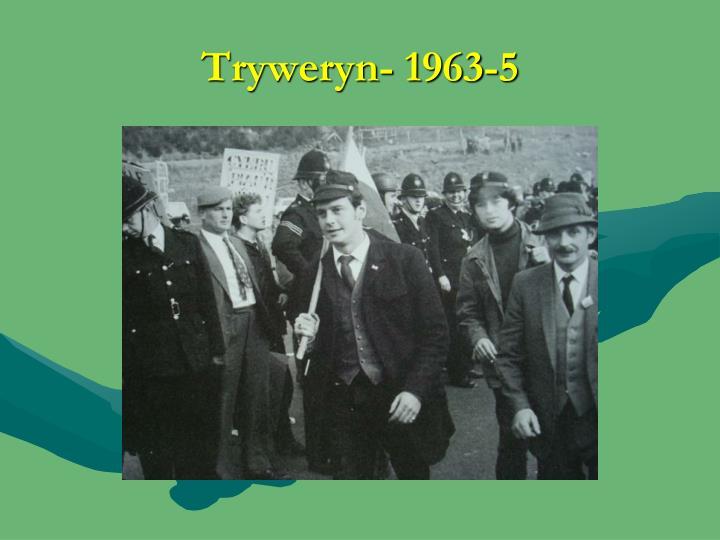 Tryweryn- 1963-5