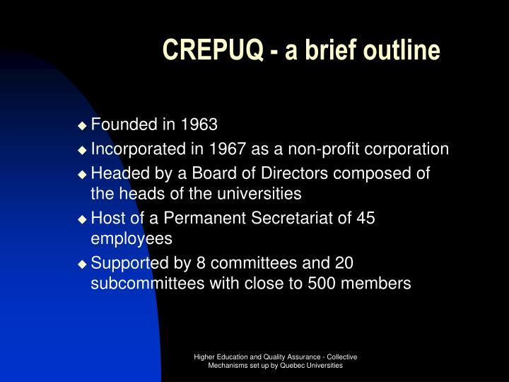 CREPUQ - a brief outline