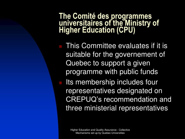 The Comité des programmes universitaires of the Ministry of Higher Education (CPU)