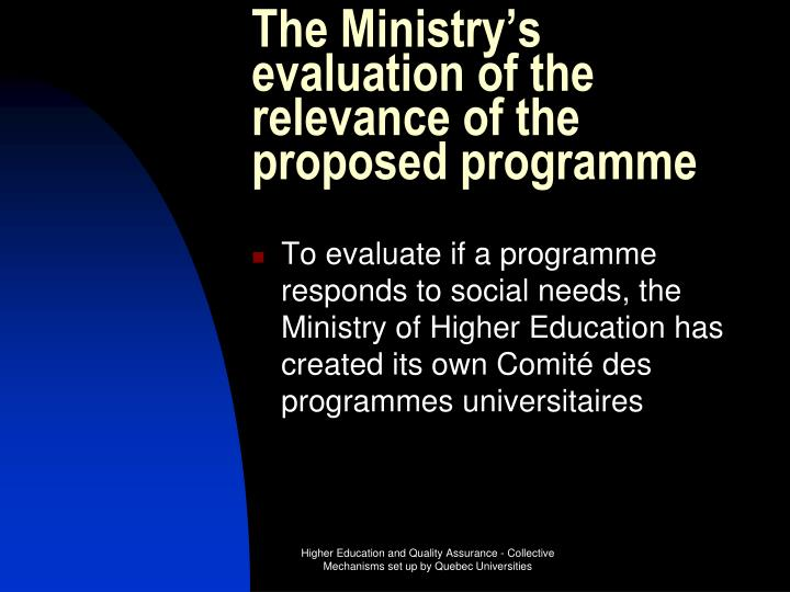 The Ministry's evaluation of the relevance of the proposed programme