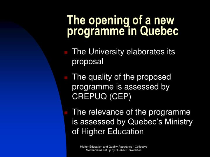 The opening of a new programme in Quebec