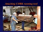 attaching cork running tool