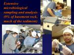 extensive microbiological sampling and analysis 9 of basement rock much of the sediment
