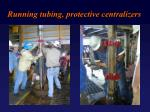 running tubing protective centralizers