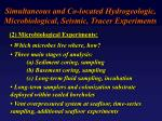 simultaneous and co located hydrogeologic microbiological seismic tracer experiments1