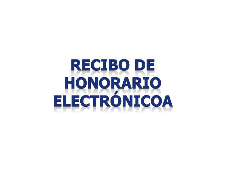 RECIBO DE HONORARIO ELECTRÓNICOA