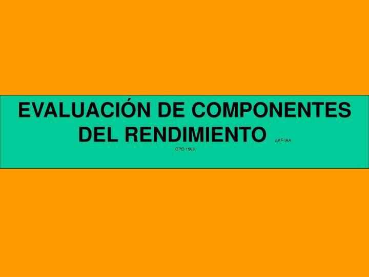 EVALUACIÓN DE COMPONENTES DEL RENDIMIENTO