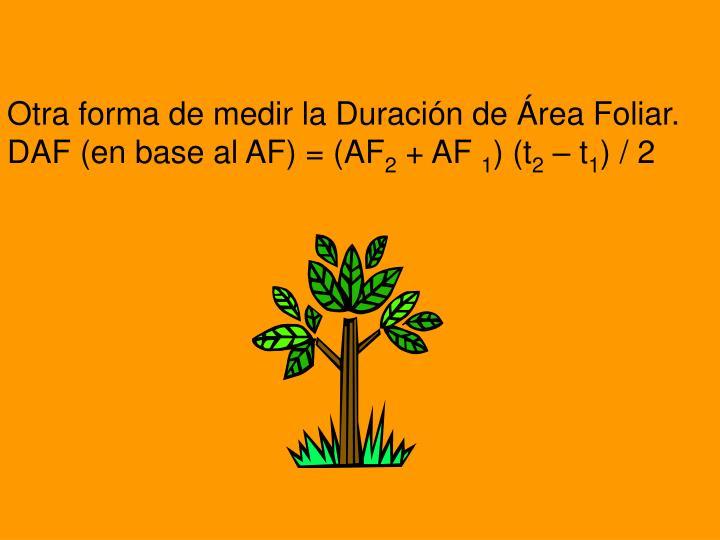 Otra forma de medir la Duración de Área Foliar.