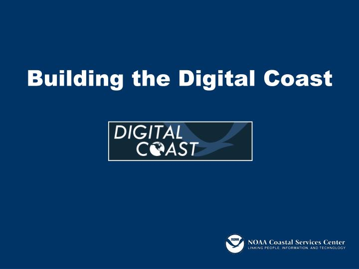 Building the Digital Coast