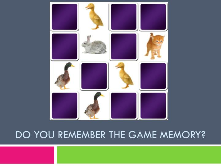 Do you remember the game Memory?