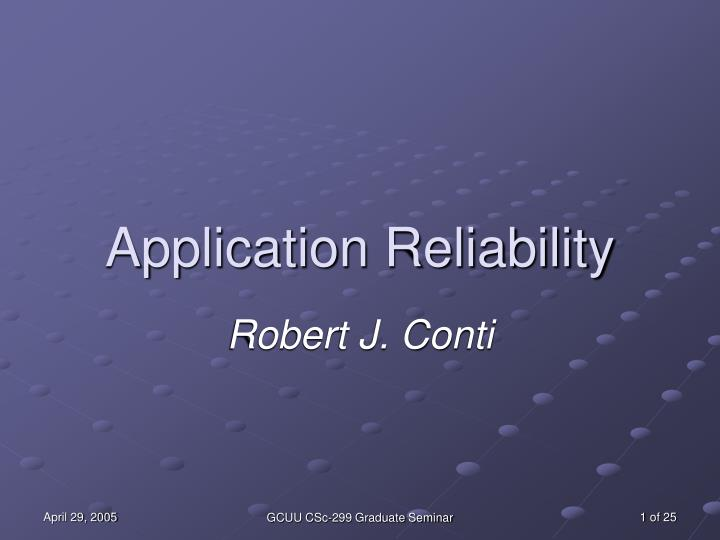 application reliability