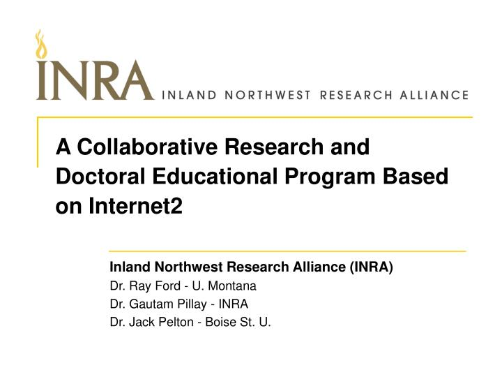 A collaborative research and doctoral educational program based on internet2