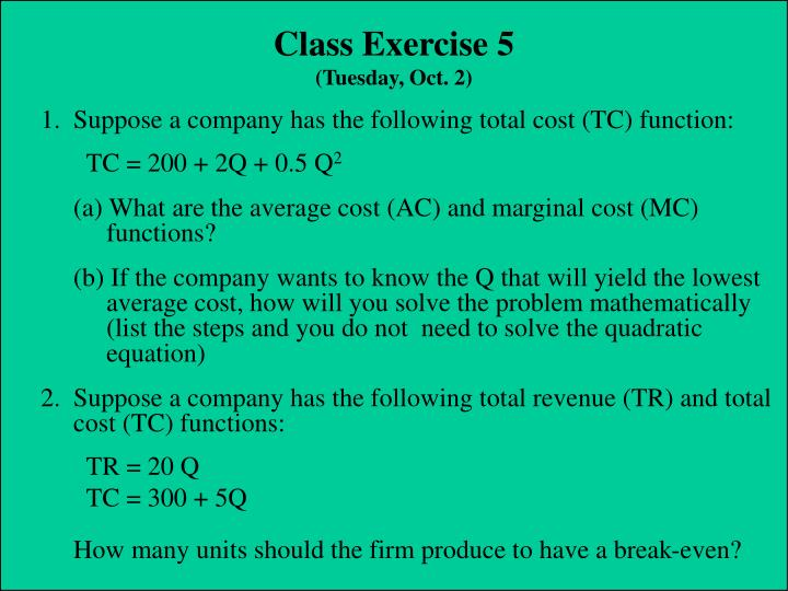 1.	Suppose a company has the following total cost (TC) function: