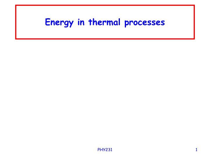 energy in thermal processes n.