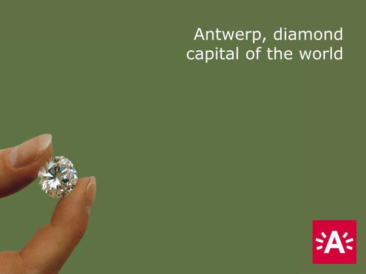 Antwerp, diamond capital of the world
