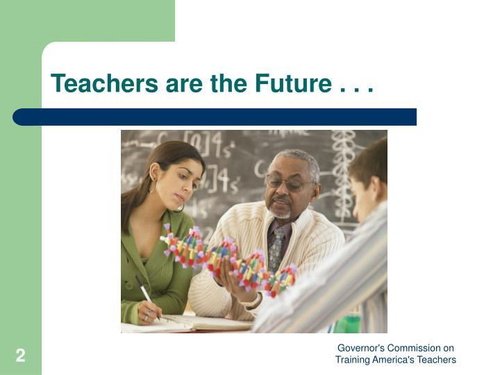 Teachers are the future