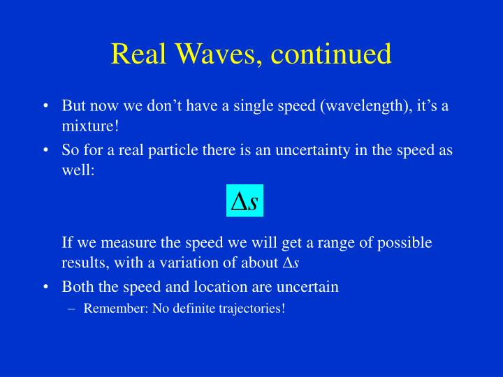 Real Waves, continued
