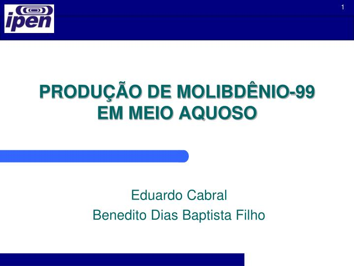 produ o de molibd nio 99 em meio aquoso n.