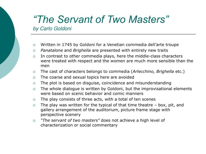 """The Servant of Two Masters"""