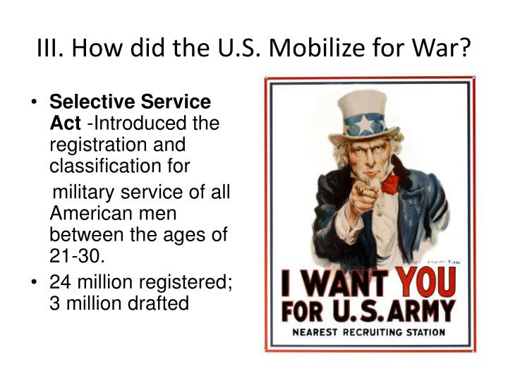 mobilization for war essay World war ii affected almost every aspect of american life the 1930's marked a decade of economic hardship in 1930 the great depression deepened and millions of americans were forced out of their homes and jobs, equaling little money to support their.