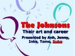 the johnsons their art and career