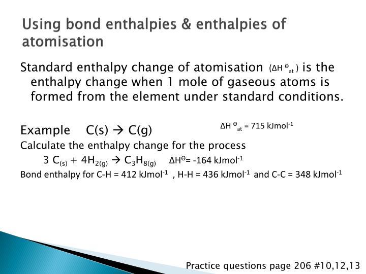Using bond enthalpies & enthalpies of atomisation