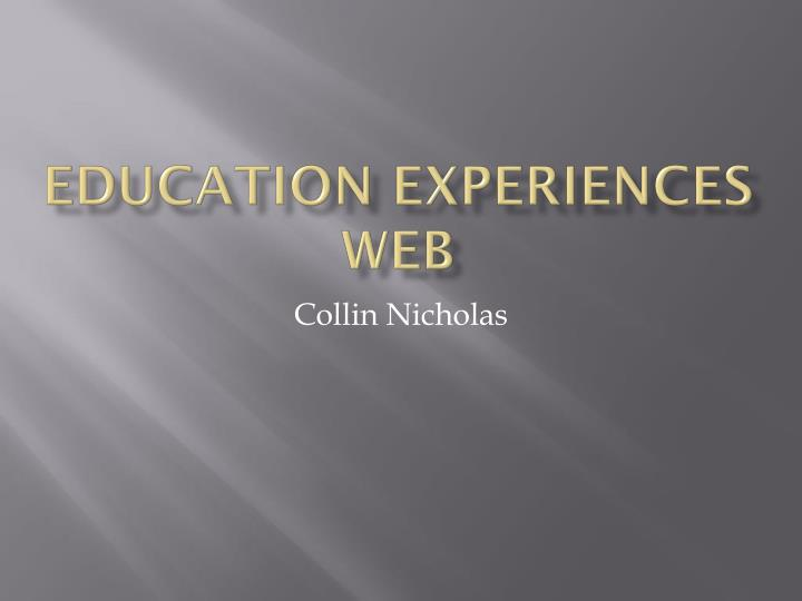 Education experiences web