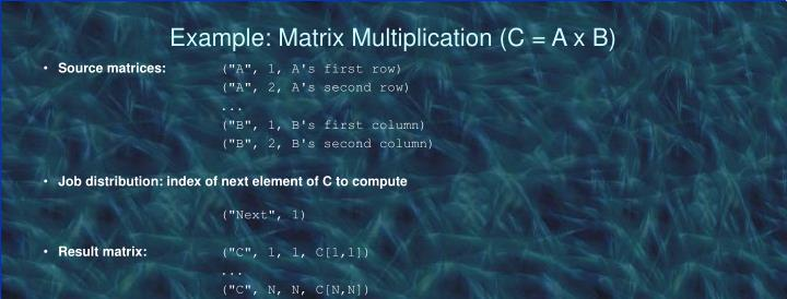 Example: Matrix Multiplication (C = A x B)