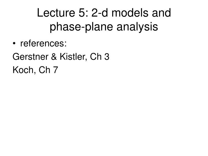 lecture 5 2 d models and phase plane analysis n.