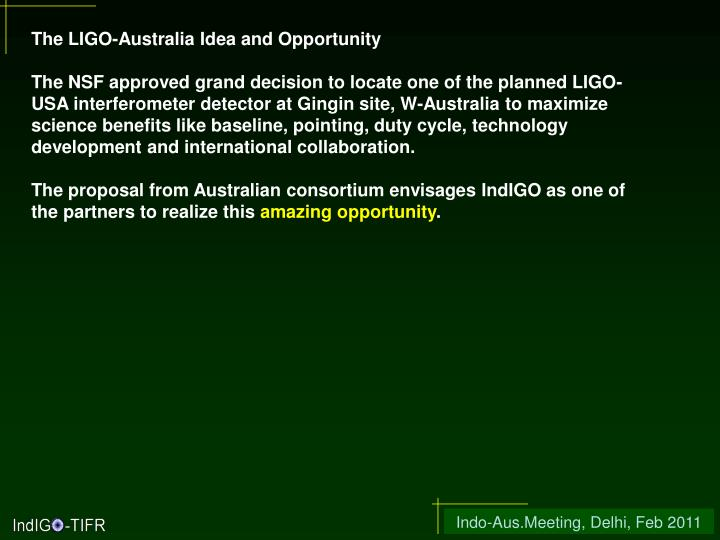 The LIGO-Australia Idea and Opportunity