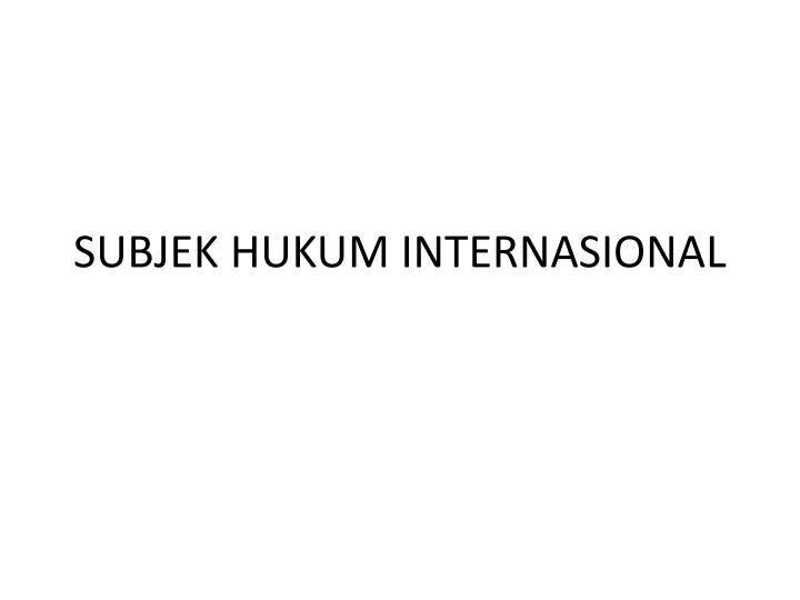 subjek hukum internasional n.