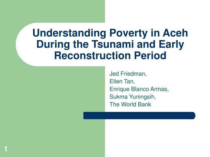 understanding poverty in aceh during the tsunami and early reconstruction period n.