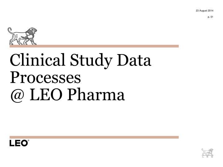 Clinical study data processes @ leo pharma