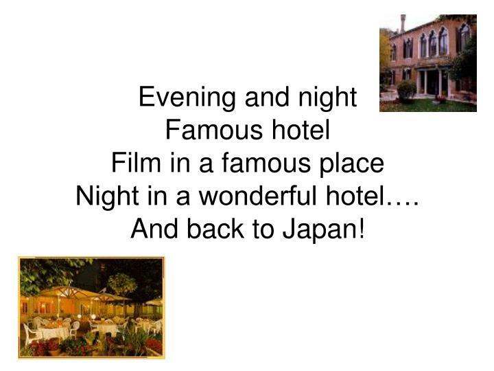Evening and night