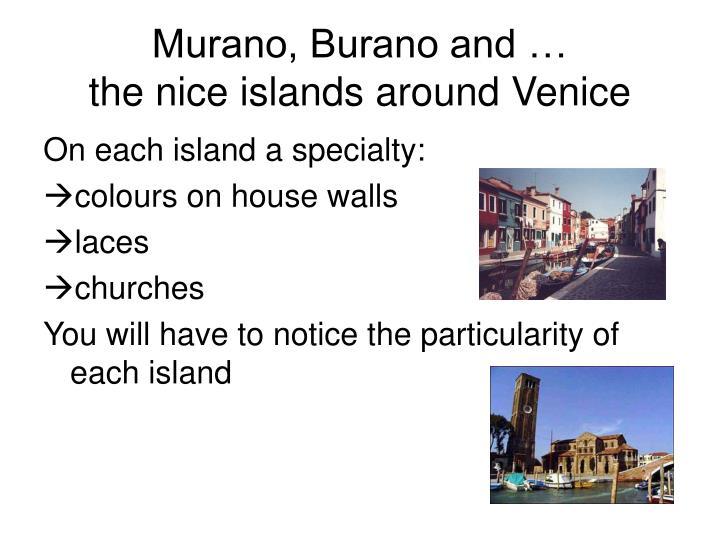 Murano, Burano and …