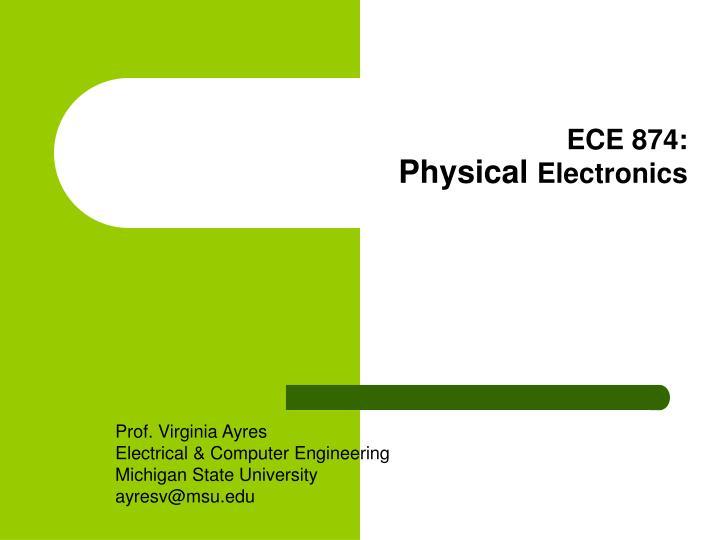ece 874 physical electronics n.